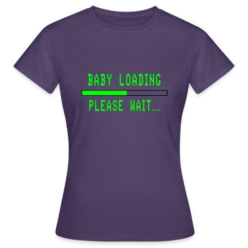 Baby Loading - Naisten t-paita