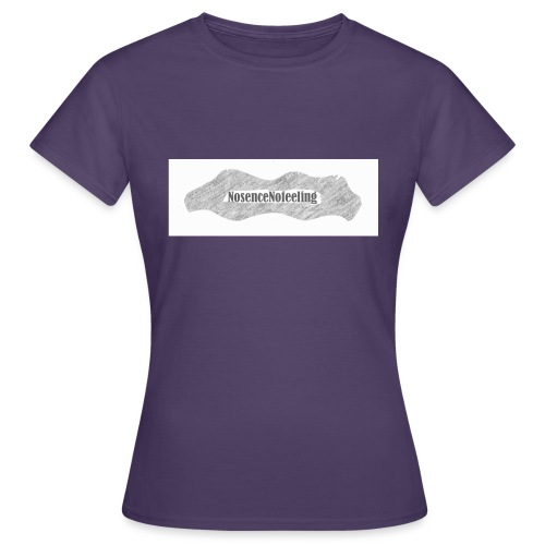 nosencenofeeling - Women's T-Shirt