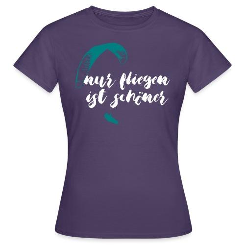 nur fliegen ist schöner - Frauen T-Shirt