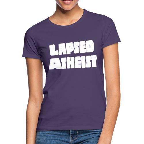 LAPSED ATHEIST - Women's T-Shirt