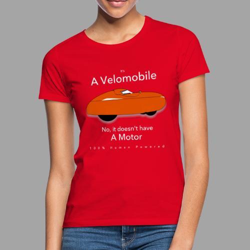 it's a velomobile white text - Naisten t-paita