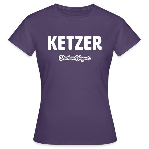 Ketzer - Frauen T-Shirt