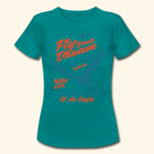 Fly Your Dream - Frauen T-Shirt
