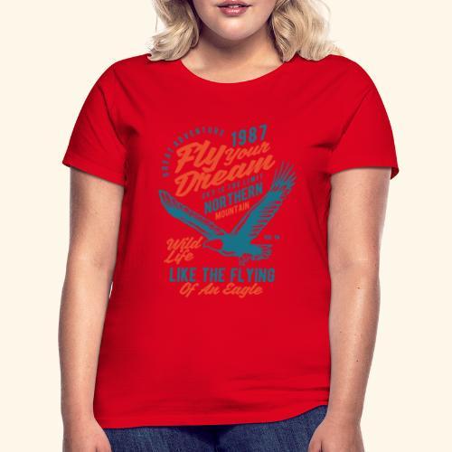 Fly Your Dream - Frauen T-Shirt