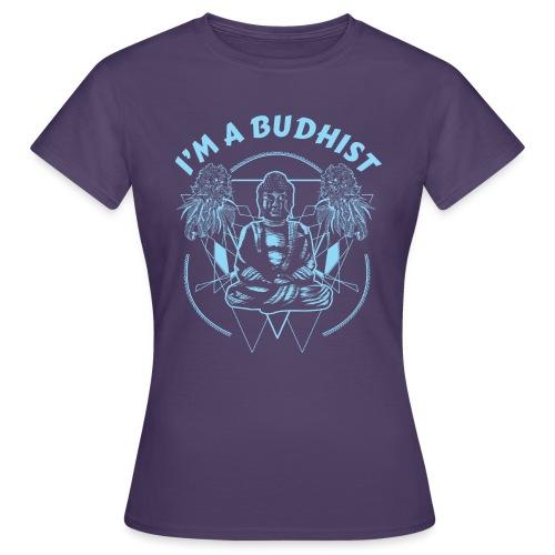 Im a budhist - T-skjorte for kvinner