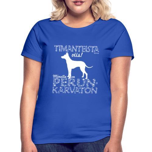 Perunkarvaton Timantti - Naisten t-paita