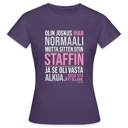 Vasta Alkua Staffi - Naisten t-paita