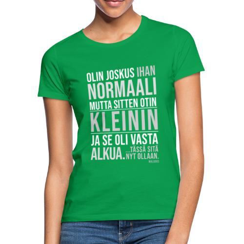 Vasta Alkua Kleini - Naisten t-paita
