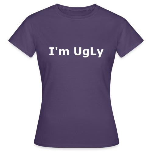 I'm UgLy. - Women's T-Shirt