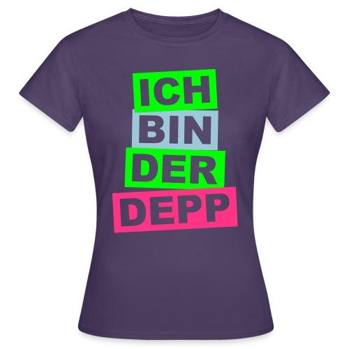 Ich bin der Depp - Balken - Frauen T-Shirt