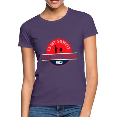 Es ist soweit Vollzeit Mama 2020 Muttertag Geburt - Frauen T-Shirt
