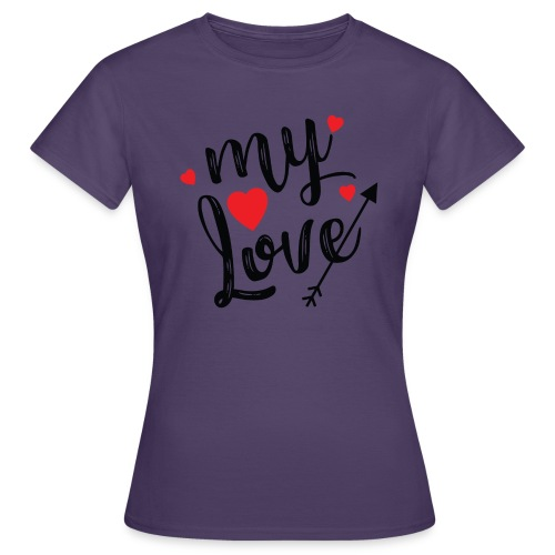 My love - Women's T-Shirt