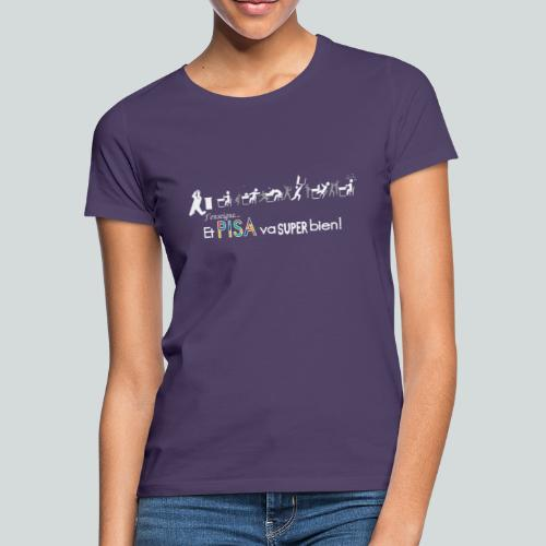 J'enseigne et PISA va super bien! - T-shirt Femme