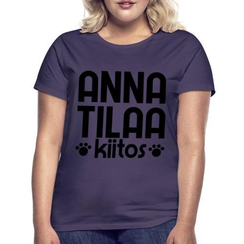 Anna Tilaa Kiitos 2 - Naisten t-paita
