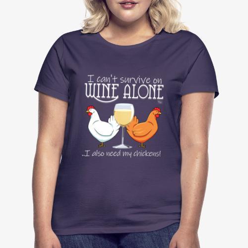 Wine Alone Chickens Ii - Naisten t-paita
