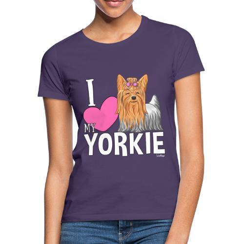 I love my Yorkie - Naisten t-paita