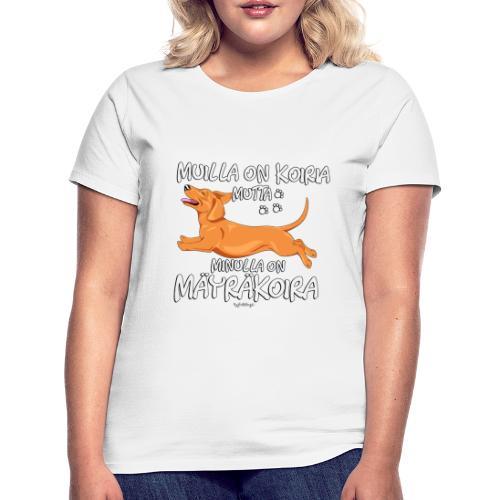 Mäyräkoira LK Koiria - Naisten t-paita