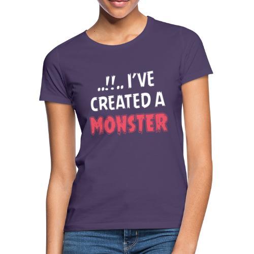 I've created a monster Partnerlook - Frauen T-Shirt