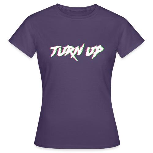 TURN UP - Frauen T-Shirt