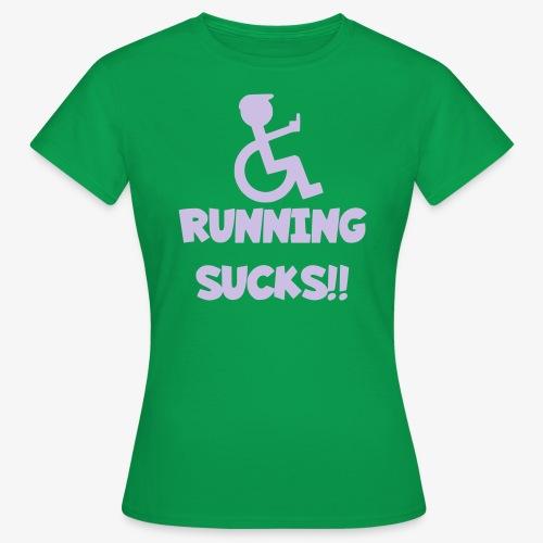 Rolstoel gebruikers haten rennen - Vrouwen T-shirt
