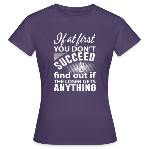 if you dont succeed - T-skjorte for kvinner