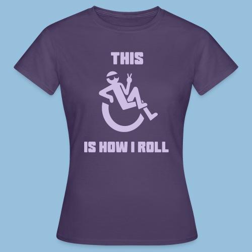 Howiroll10 - Vrouwen T-shirt