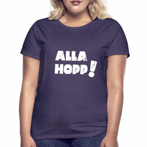 Alla Hopp! - Frauen T-Shirt