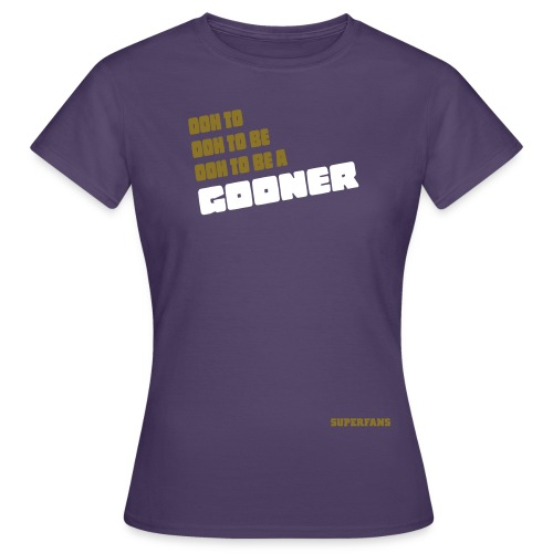 Ooh To Be a Gooner - Women's T-Shirt