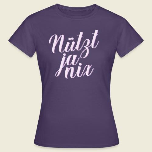 Nützt ja nix - typisch norddeutsch - Frauen T-Shirt
