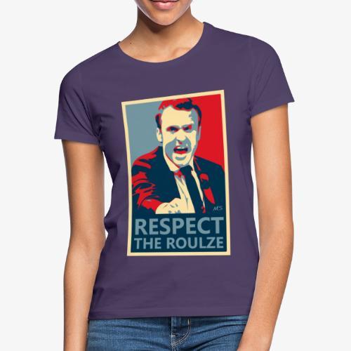 Respect The Roulze ! - T-shirt Femme