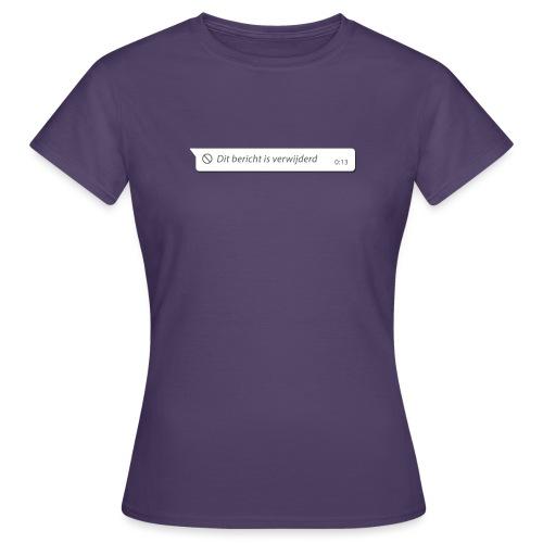 dit bericht is verwijderd - Vrouwen T-shirt