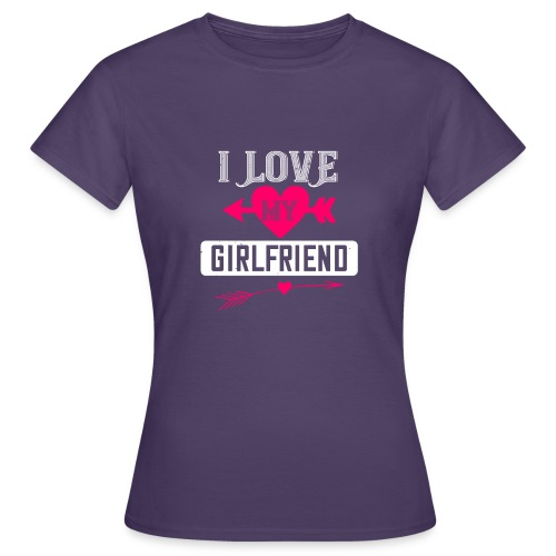I love my girlfriend - Women's T-Shirt