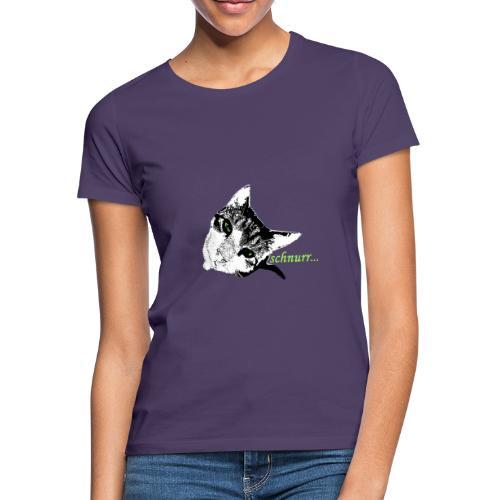 Katze schnurr - Frauen T-Shirt