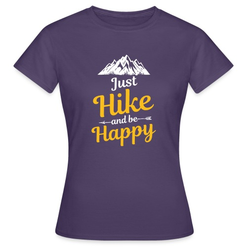 Just Hike And Be Happy Nature-Design für Hiking - Frauen T-Shirt