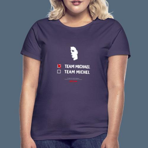 team Michael vs Michel - T-shirt Femme