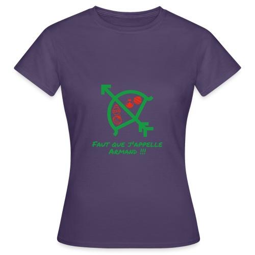 Faut que j'appelle Armand - T-shirt Femme