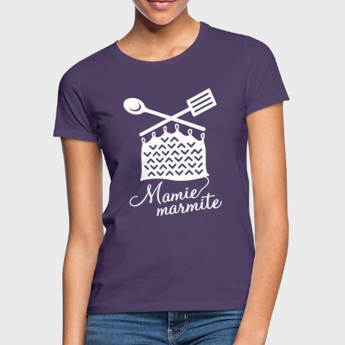 Mamie Marmite Cuisine et Tricot - T-shirt Femme