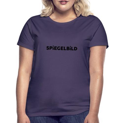 Schriftzug Spiegelbild - Frauen T-Shirt
