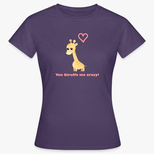 Giraffe Me Crazy - Dame-T-shirt