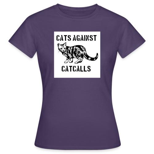 Cats against catcalls - Women's T-Shirt