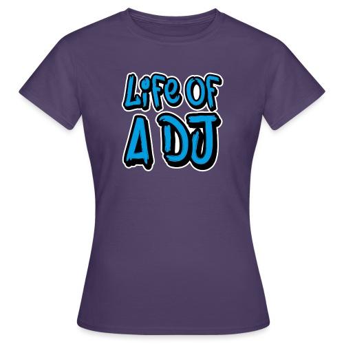 Life of a DJ- Blue - Women's T-Shirt