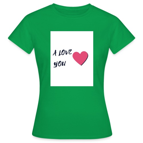 A LOVE YOU 2 - T-shirt Femme
