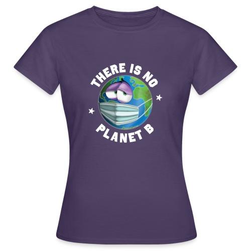 There Is No Planet B - 50th Earth Day - Warning - Maglietta da donna