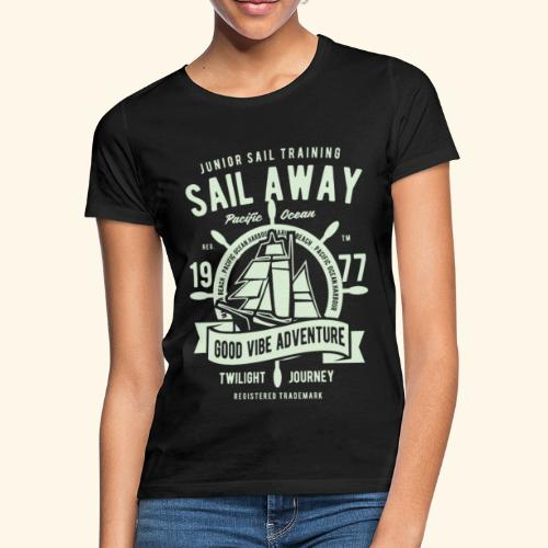 Sail Away - Frauen T-Shirt