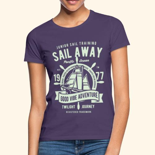 Sail Away - Frauen T-Shirt