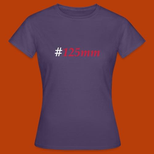 125mm - Frauen T-Shirt