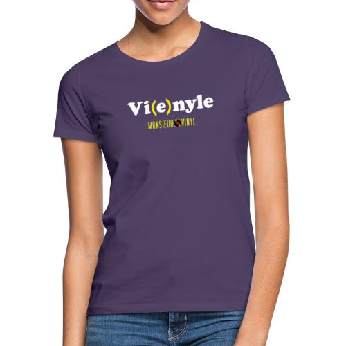 Collection Vi(e)nyle - T-shirt Femme