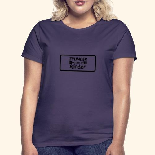 Zylinder Statt Kinder - Frauen T-Shirt