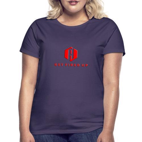 ALI KIGGZ | GET FIRED UP - Women's T-Shirt