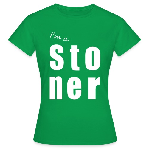 I m a stoner - T-shirt Femme